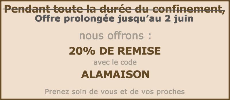 20% de remise avec le code ALAMAISON